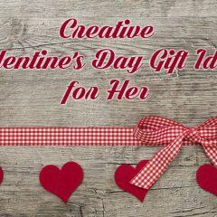 Creative Valentine's Day Gift Ideas for Her